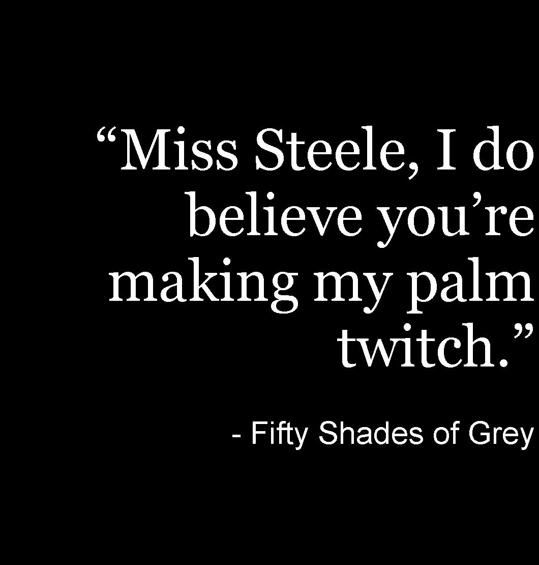 50 shades of grey book quotes quotesgram for What kind of movie is fifty shades of grey