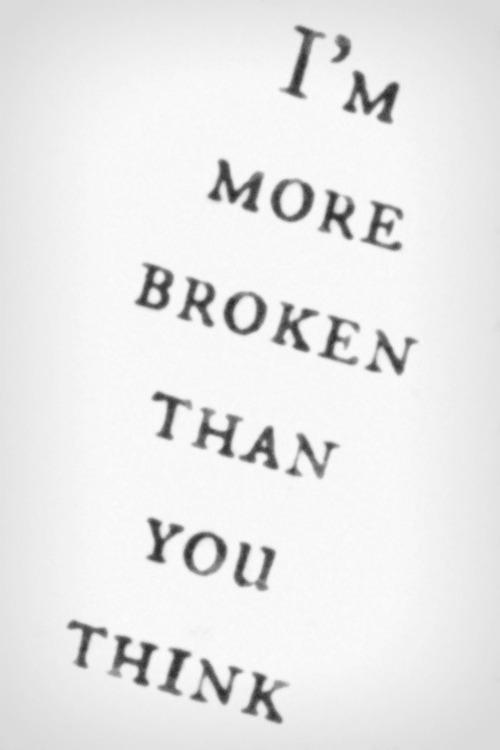 I M Broken Quotes Tumblr: Im Broken Inside Quotes. QuotesGram
