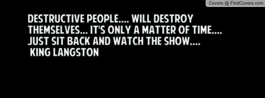 Quotes About Destructive People. QuotesGram