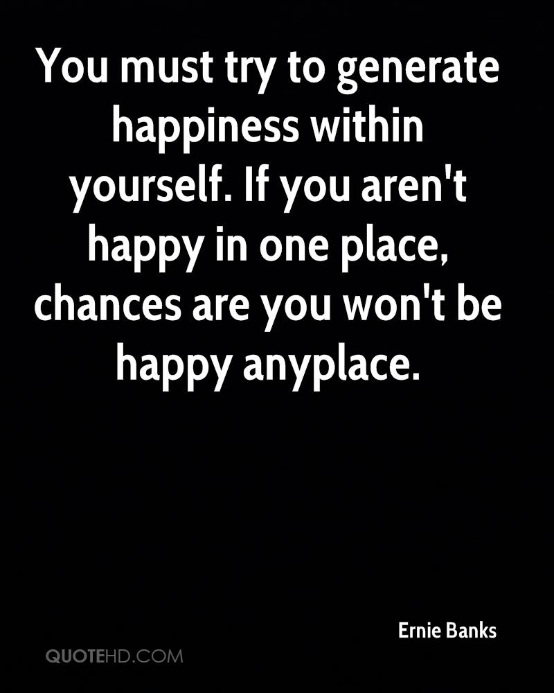 You Must: Quotes About Happiness Within Yourself. QuotesGram