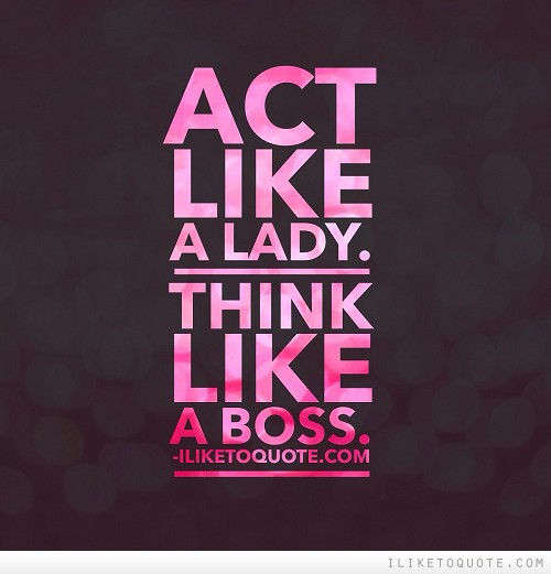 Quotes About A Lady Boss Quotesgram