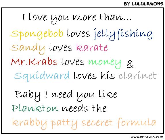 I Love You More Than Quotes: I Love You More Than Spongebob Quotes. QuotesGram
