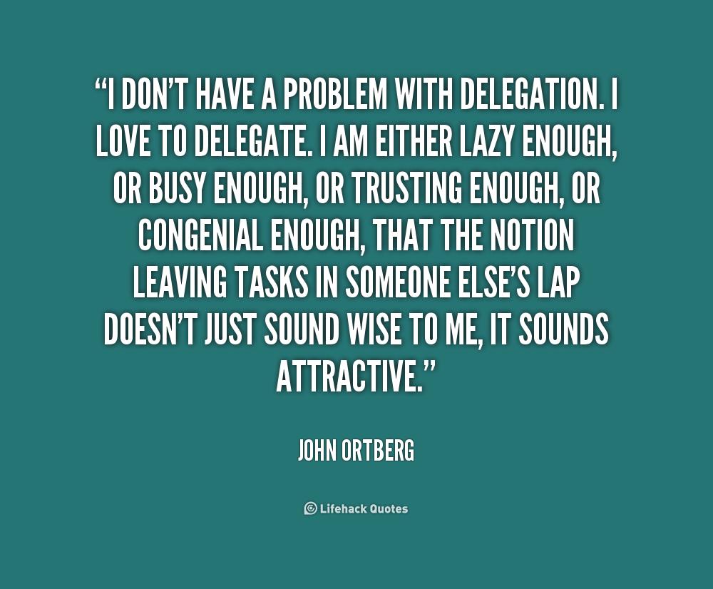 Delegation Quotes Funny Quotesgram