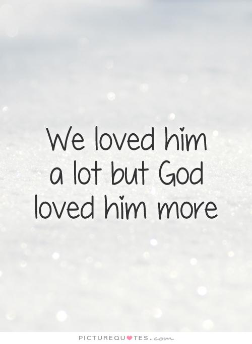 The Ones We Love Quotes: Quotes About Dead Loved Ones. QuotesGram