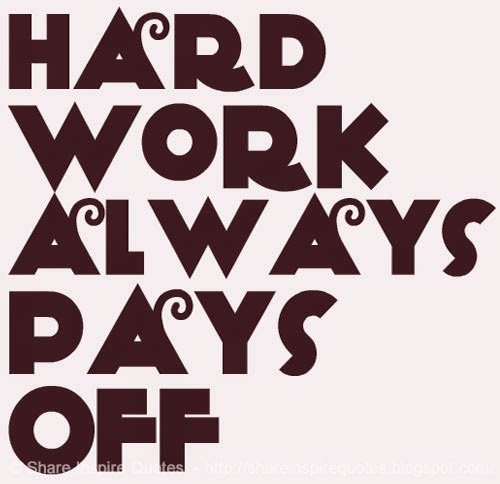 Humor Inspirational Quotes: Quotes About Hard Work Paying Off. QuotesGram