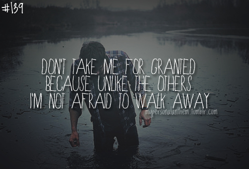 Take Me For Granted Quotes. QuotesGram