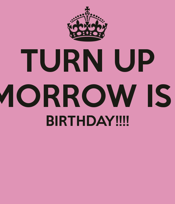 Astonishing Birthday Tomorrow Quotes Quotesgram Funny Birthday Cards Online Fluifree Goldxyz