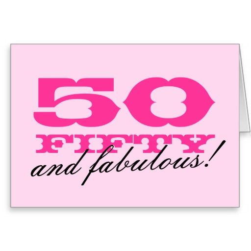 50 Abd Fabulou: 50th Birthday Quotes For Women. QuotesGram