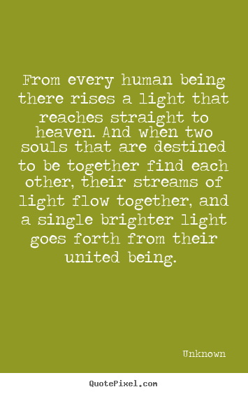 Love Each Other When Two Souls: Destined To Be Together Quotes. QuotesGram