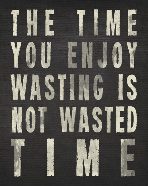 Time Wasted Quotes: Quotes About Not Wasting Time. QuotesGram