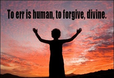 to err is human to forgive To err is human to forgive, divine published on 07 august 2018| 2 min read  when you forgive, you heal when you let go, you grow by louise m,  carrybeans.