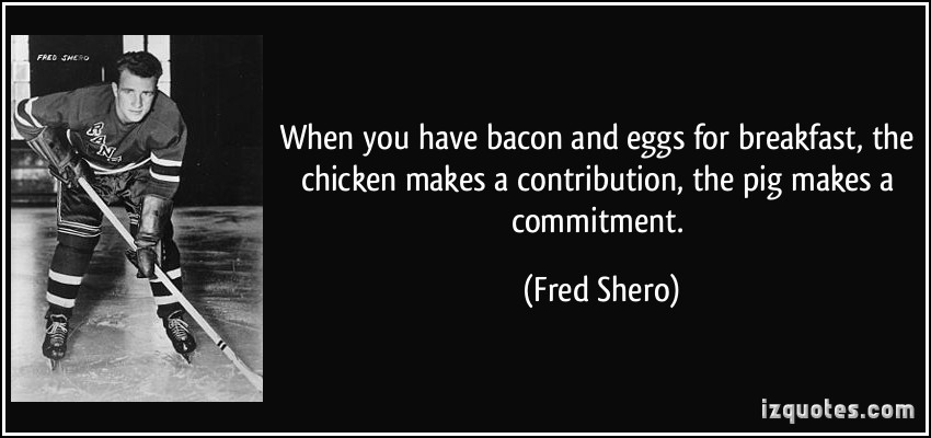 Commitment Chicken Pig Bacon Eggs: Chicken Egg Or The Quotes. QuotesGram