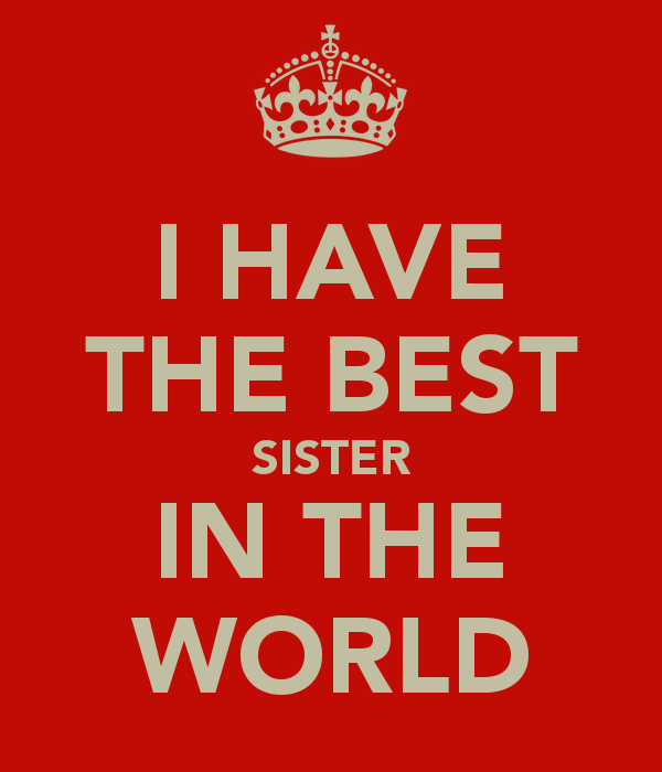 I Am Best In The World Quotes Best Sister In ...
