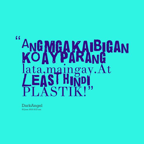 Quotes Sa Pekeng Kaibigan: Patama Quotes Sa Plastik. QuotesGram