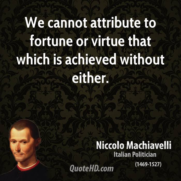 virtu and fortune in prince Prince by niccolo machiavelli relationship between fortuna (loosely translated as fortune), and virtu prince by niccolo machiavelli relationship between.