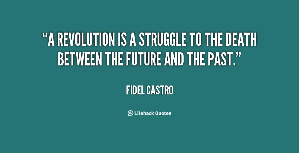 Quotes About Revolution Quotesgram: Fidel Castro Revolution Quotes. QuotesGram