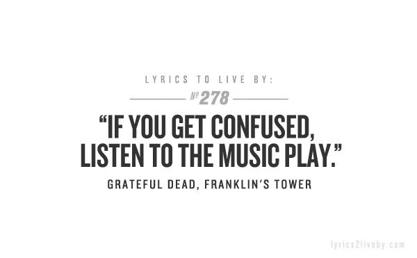 grateful dead quotes about life quotesgram