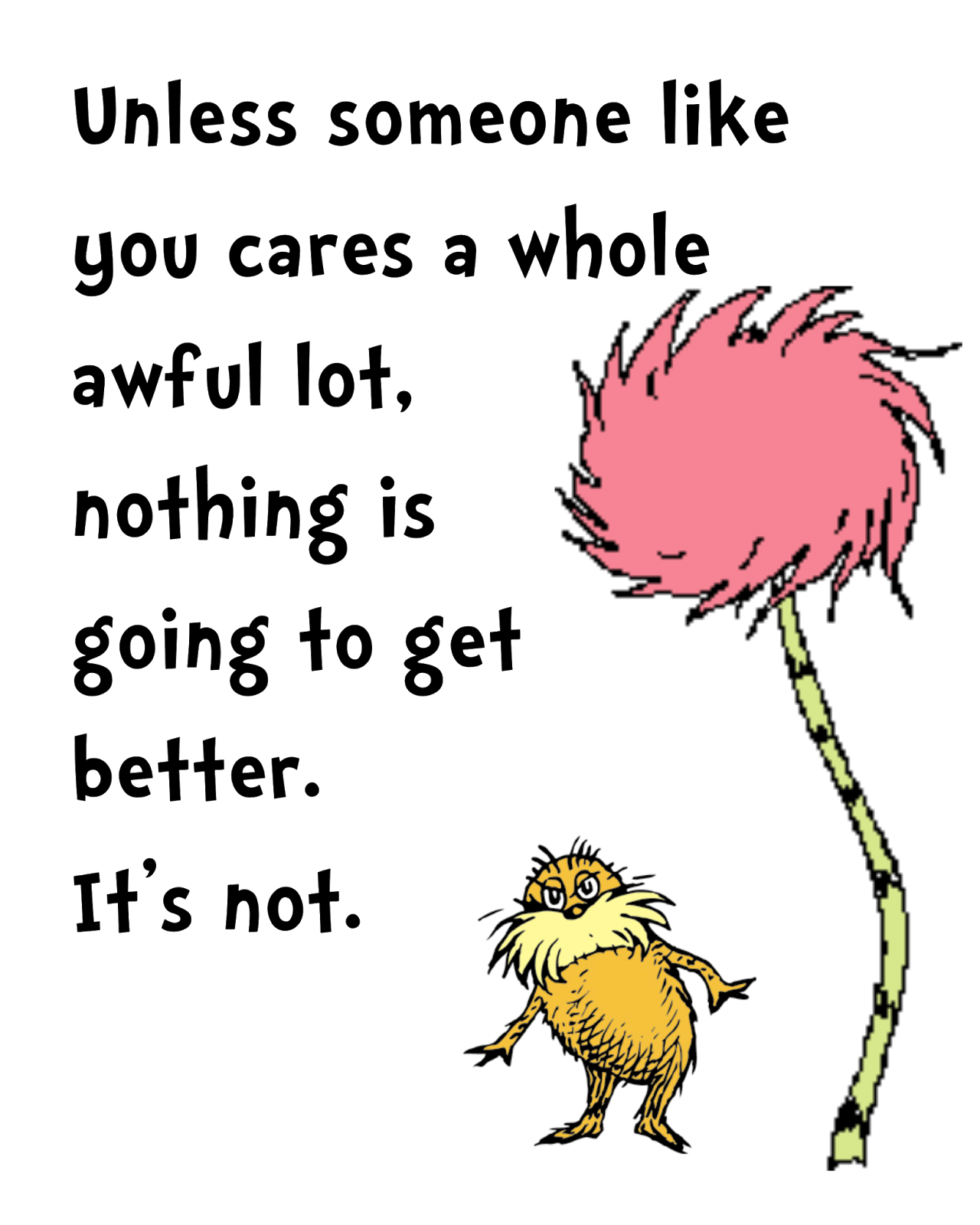 Quotes About Trees From The Lorax Quotesgram