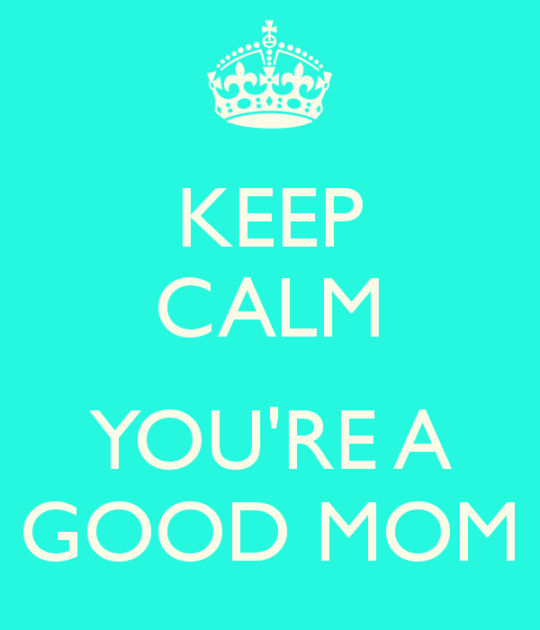 Good Mom Quotes: Youre A Great Mom Quotes. QuotesGram