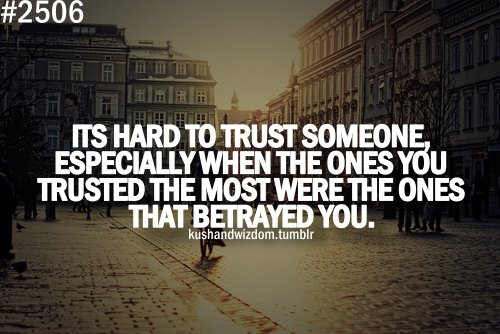 Betrayal Of Trust Quotes: Trust Quotes Betrayal Quotes. QuotesGram