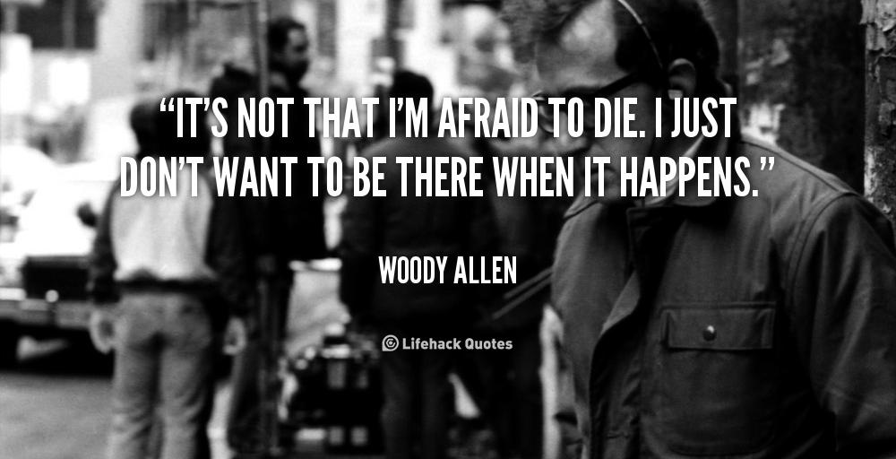 Not Afraid To Die Quotes. QuotesGram