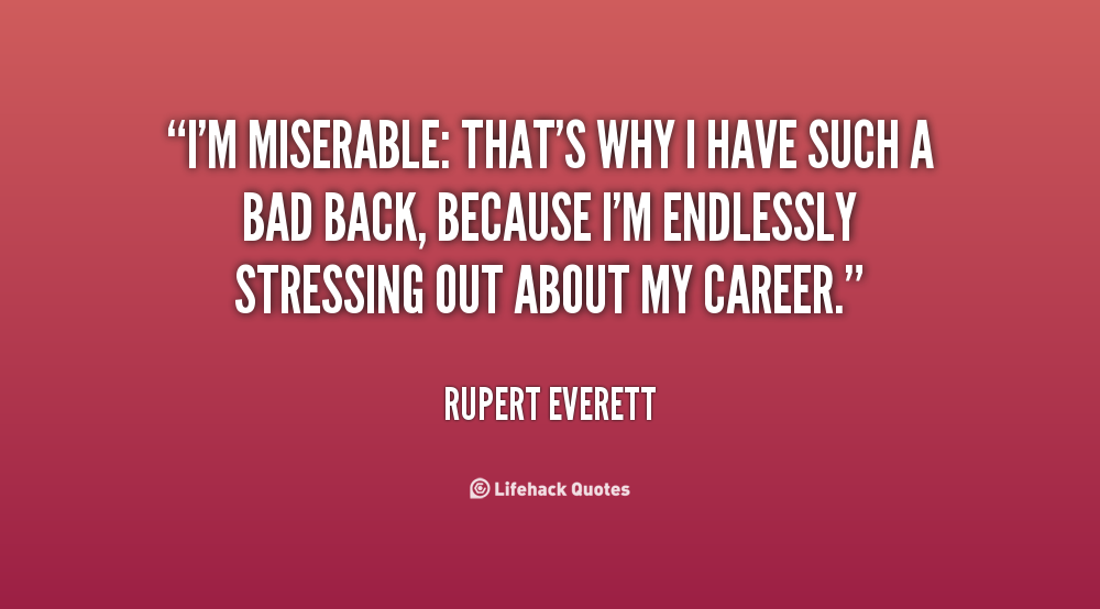 Miserable Quotes. QuotesGram