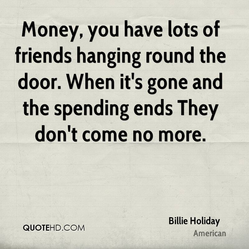 Money And Friends Quotes: I Have No Friends Quotes. QuotesGram