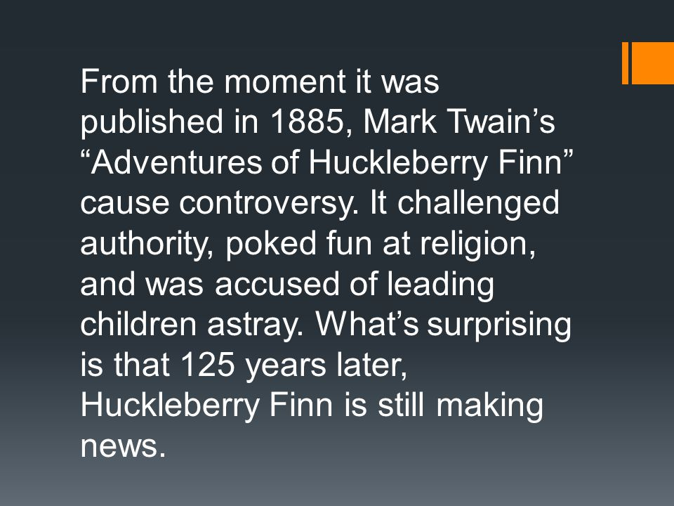 huckleberry finn caused much disagreements and controversies in society