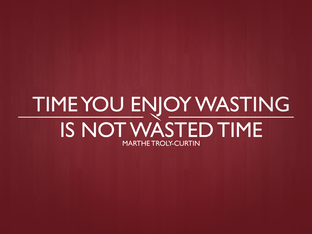 Funny Quotes About Wasting Time. QuotesGram