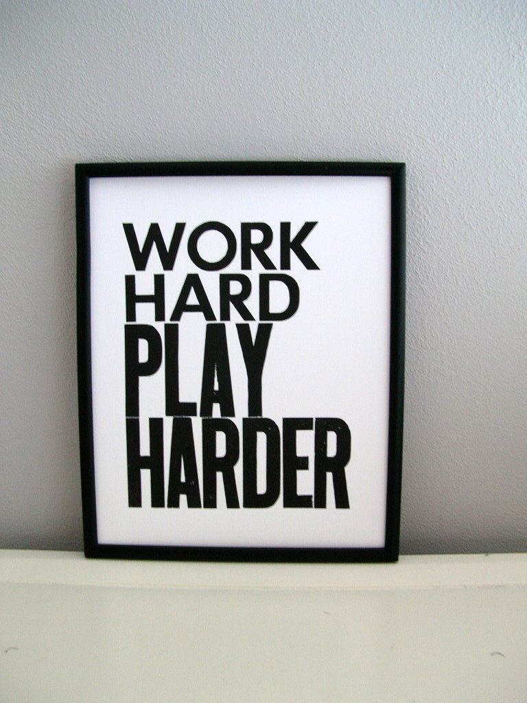 work hard play harder quotes quotesgram