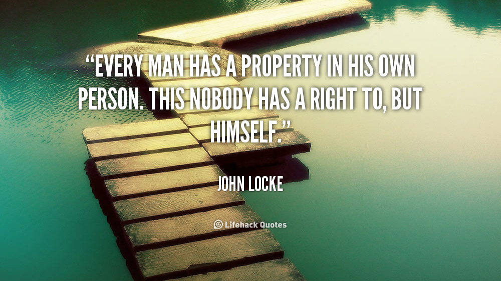 john locke property rights Keywords: theory of property locke, property philosophy john locke was born at the time when england was rising against monarchism and the rights of the ordinary people were being revised to envisage the possibilities of sharing power with the ruler.