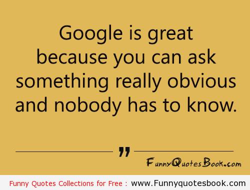 Funny Quotes Google. QuotesGram