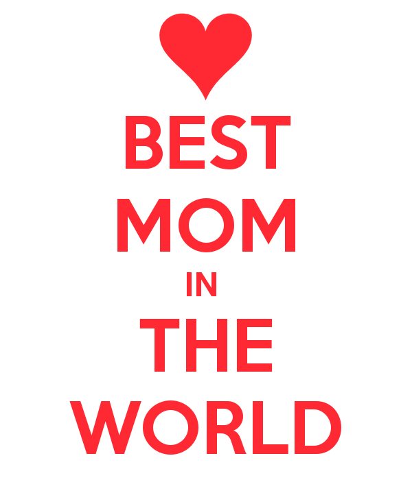 Best Mum In The World Quotes: Best Mom Quotes. QuotesGram