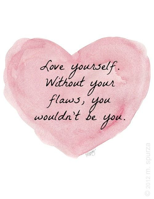 Embrace Your Flaws Quotes Quotesgram