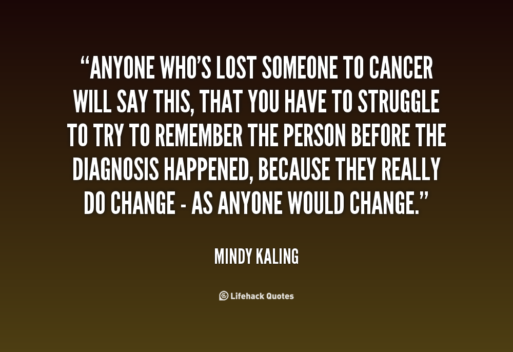 Quotes About Losing Someone To Cancer. QuotesGram