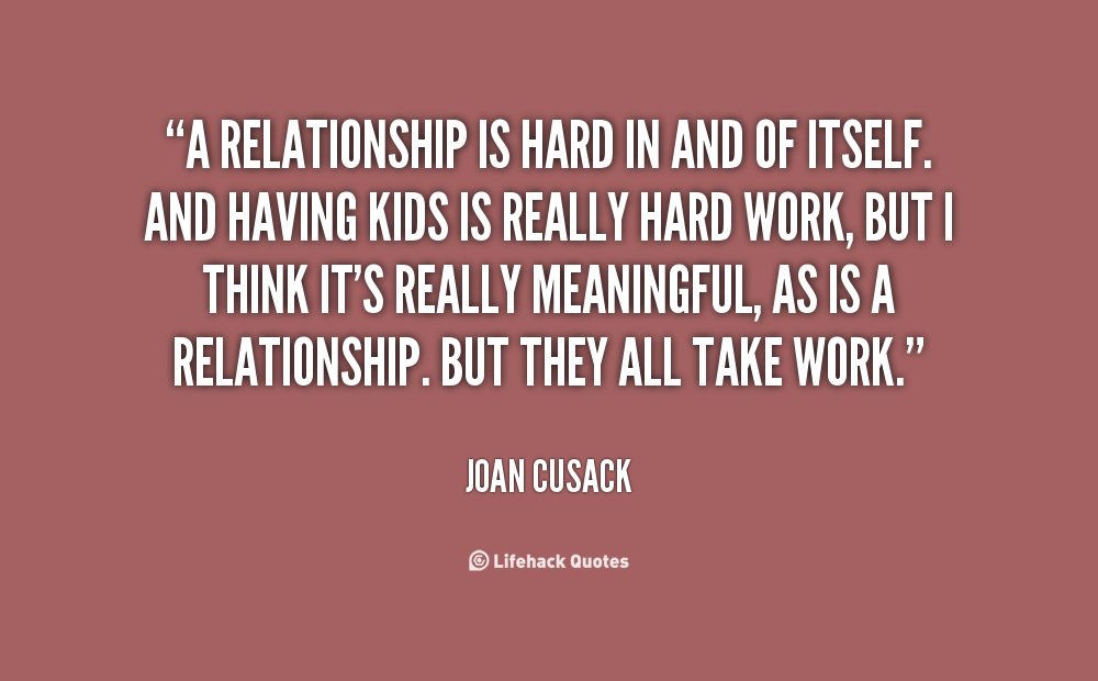 Hard work are quotes relationships 50+ Hard