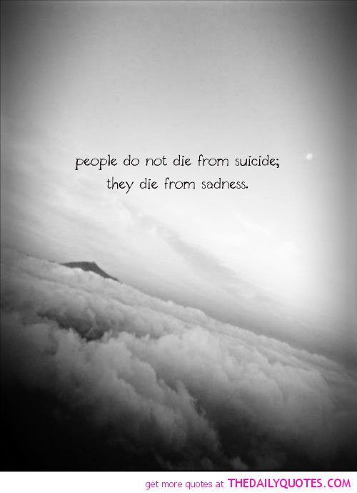 Emo Death Quotes About Suicide: Sad Quotes About Suicide. QuotesGram