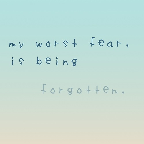 Quotes About Being Forgotten. QuotesGram