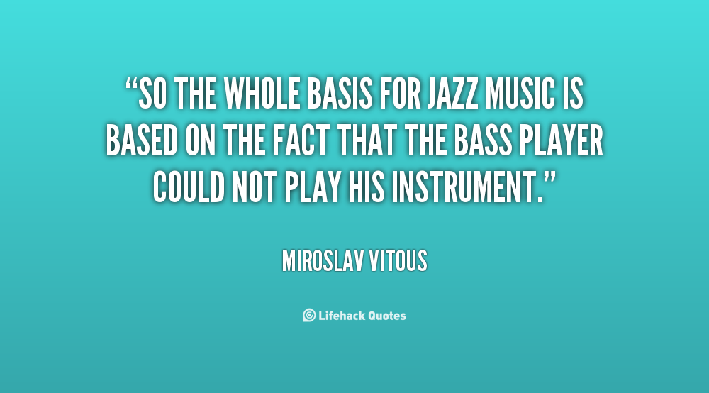 Quote About Jazz Music: Jazz Music Quotes. QuotesGram