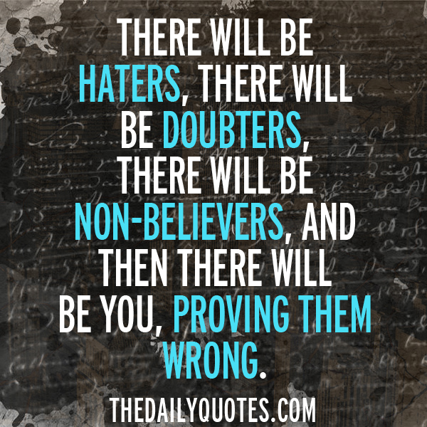 Inspirational Quotes For Haters Quotesgram
