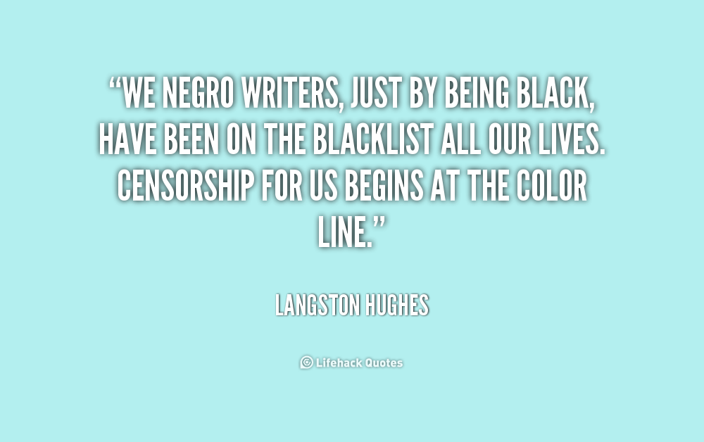 langston hughes quotes on his essay Langston hughes was an american poet, social activist, novelist, playwright, short story writer, and columnist he was one of the earliest innovators of.