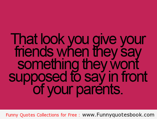 Quotes About Annoying Parents. QuotesGram