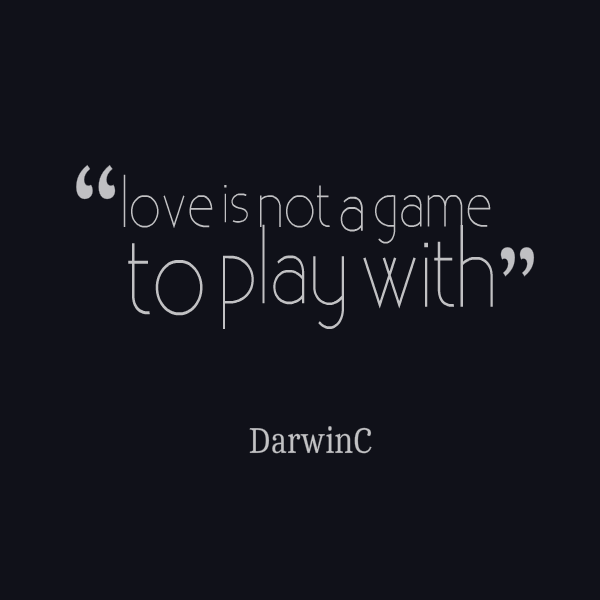 game of love quotes for the play quotesgram