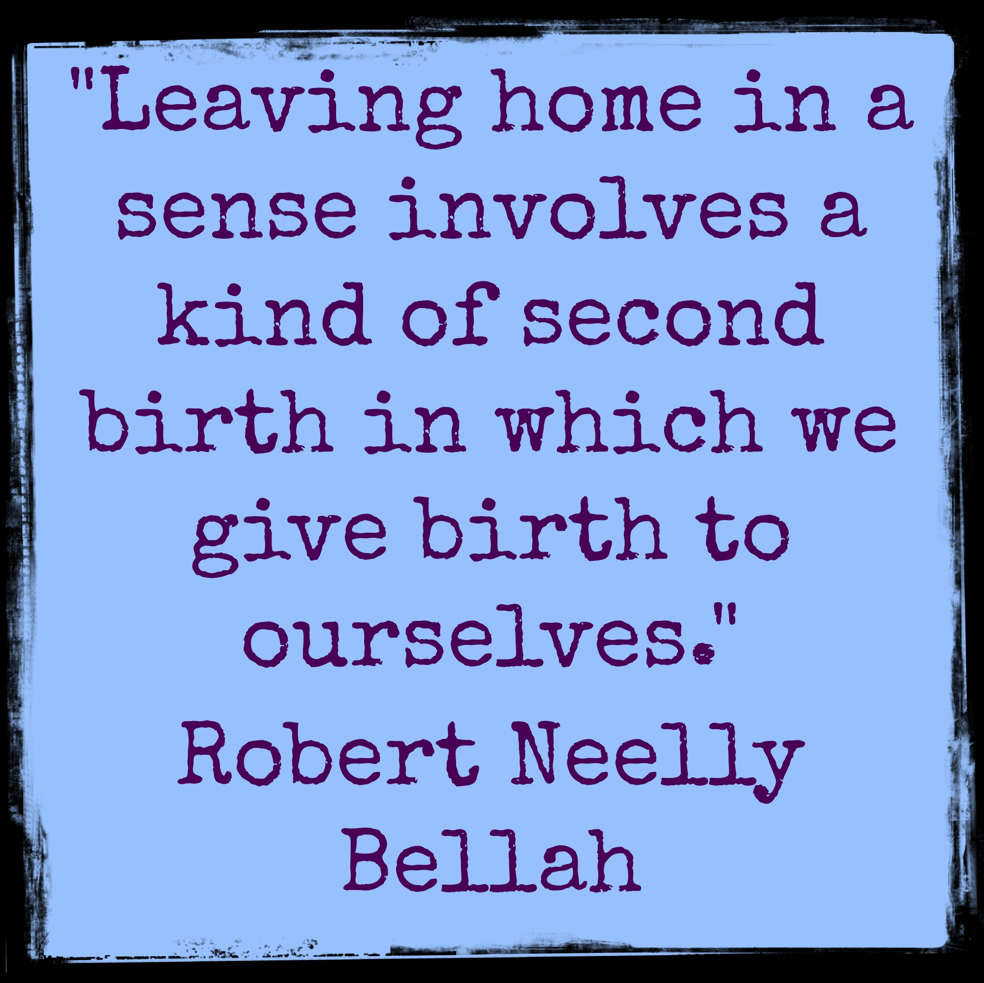 Inspirational Quotes About Leaving Home. QuotesGram