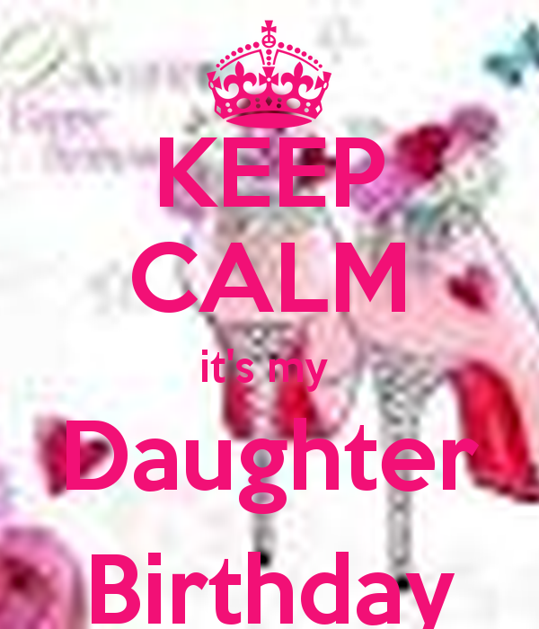 Keep Calm Its My Daughter Birthday Month