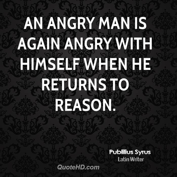 Quotes About Anger And Rage: Publilius Syrus Quotes. QuotesGram