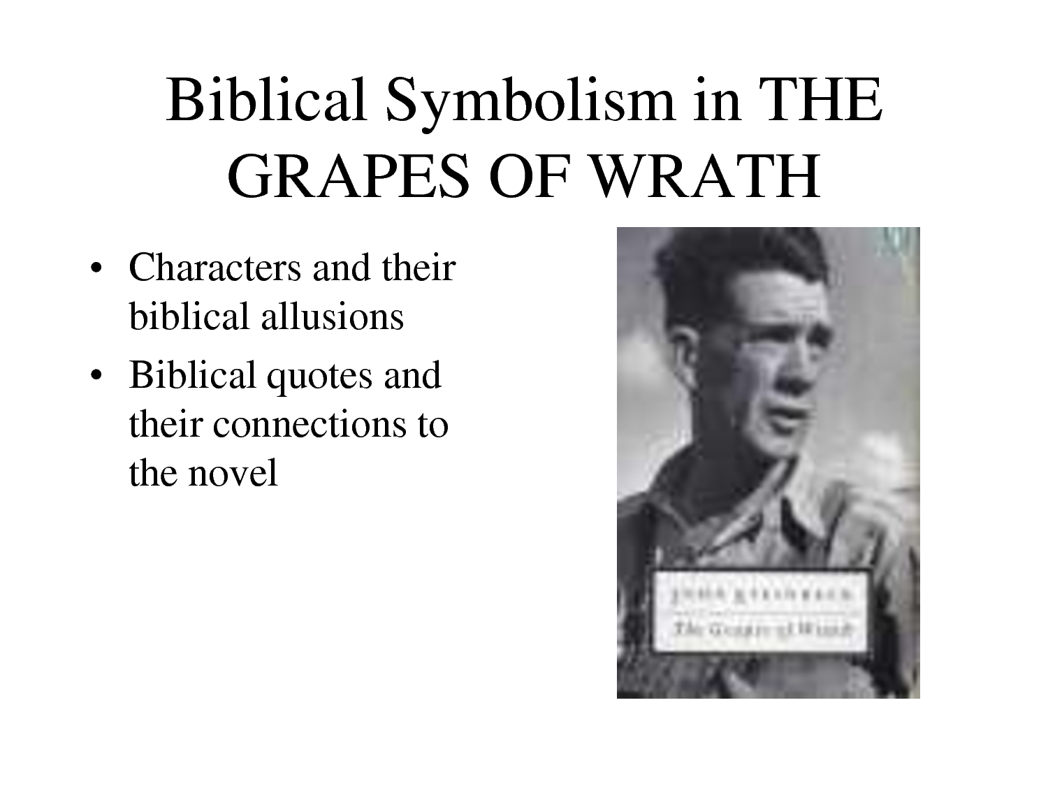 the biblical allusions in john steinbeck the grapes of wrath Category: the grapes of wrath john steinbeck title: steinbeck's biblical allusion in the grapes of wrath.