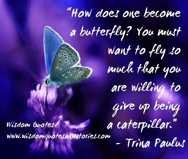 Spiritual Butterfly Quotes: Trina Paulus Quotes. QuotesGram
