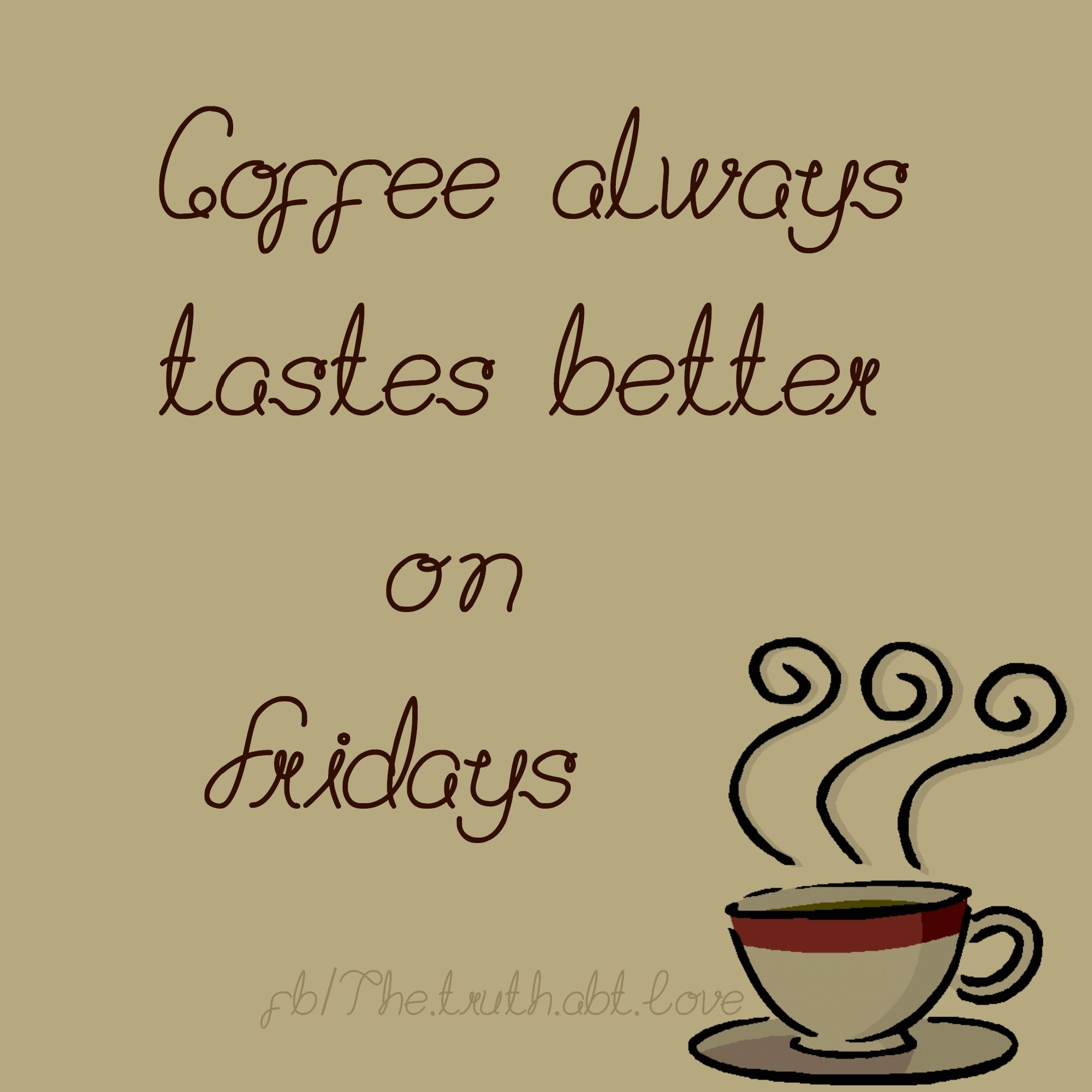 Coffee Wallpapers Quotes Coffee Images Pics: Friday Coffee Quotes. QuotesGram