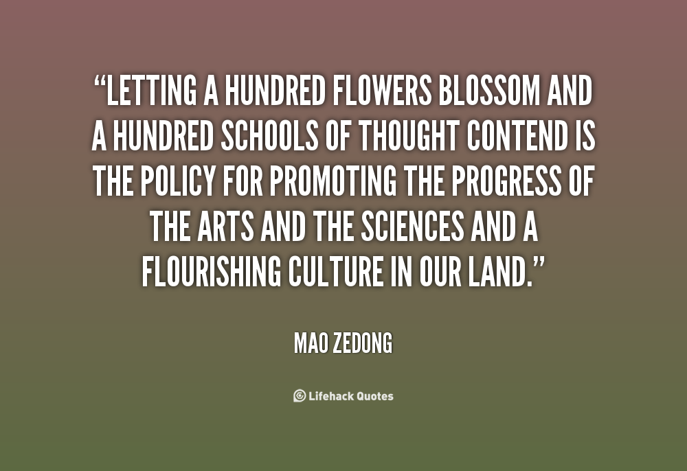 mao zedongs hundred flower movememt The hundred flowers campaign, occurred in 1956 when the communist party of china (cpc) encouraged its citizens to openly criticize the communist regime this was led and encouraged by communist party chairman mao zedong.
